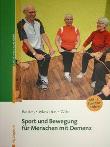 Sport und Bewegung für Menschen mit Demenz (Backes, Maschke, Wihr. Reinhardt-Verlag)